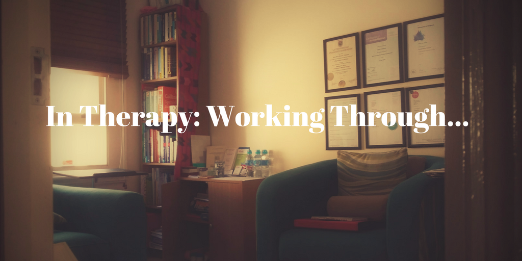 In Therapy- Working Through...